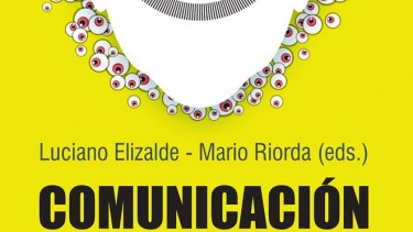 """Nuevo libro de Mario Riorda y Luciano Elizalde """"Comunicación Gubernamental 360"""""""